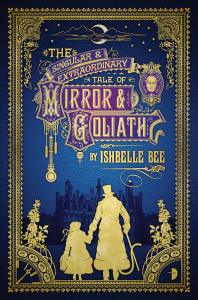 The Singular and Extraordinary Tale of Mirror and Goliath cover