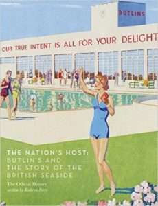 The Nation's Host: Butlin's and the Story of the British Seaside cover