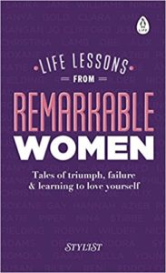 Life Lessons from Remarkable Women: Tales of Triumph, Failure and Learning to Love Yourself cover