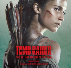 Tomb Raider: The Art and Making of the Film cover